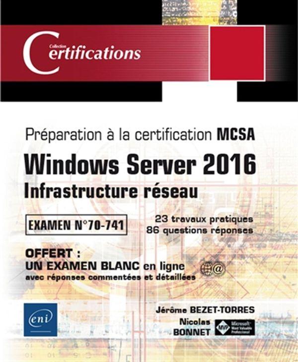 Windows Server 2016 : Infrastructure réseau - Examen No 70-741