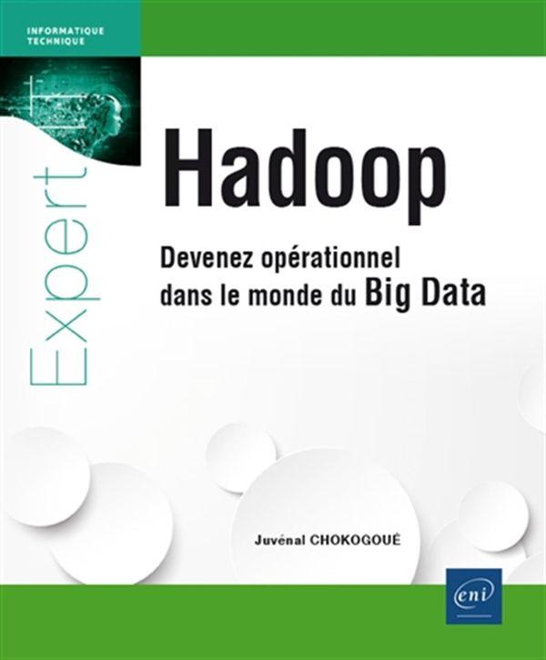Hadoop : Devenez opérationnel dans le monde du Big Data