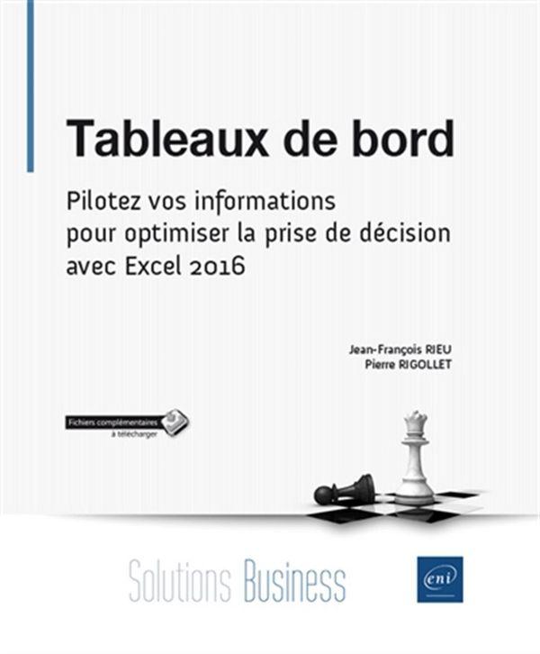 Tableaux de bord : Pilotez vos informations pour optimiser la prise de décision avec Excel 2016