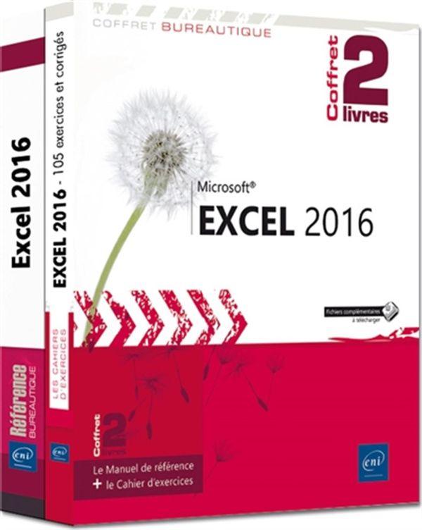 Excel 2016 - Le Manuel de référence + le Cahier d'exercices
