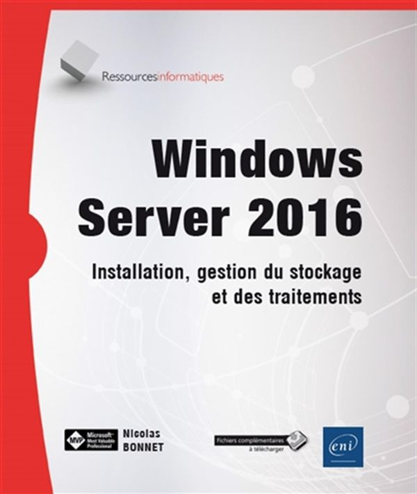 Windows Server 2016 - Installation, gestion du stockage et des traitements