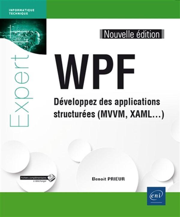 WPF Développez des applications structurées (MVVM,XAML...)
