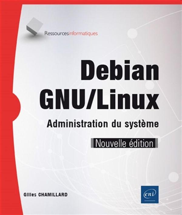 Debian GNU/Linux : Administration du système N.E.