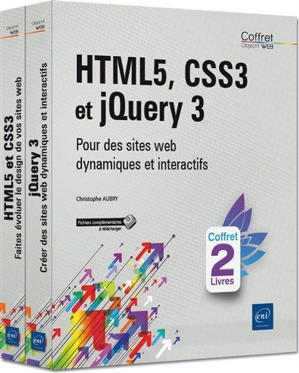 HTML5, CSS3 et jQuery 3 - Pour des sites web dynamiques et interactifs