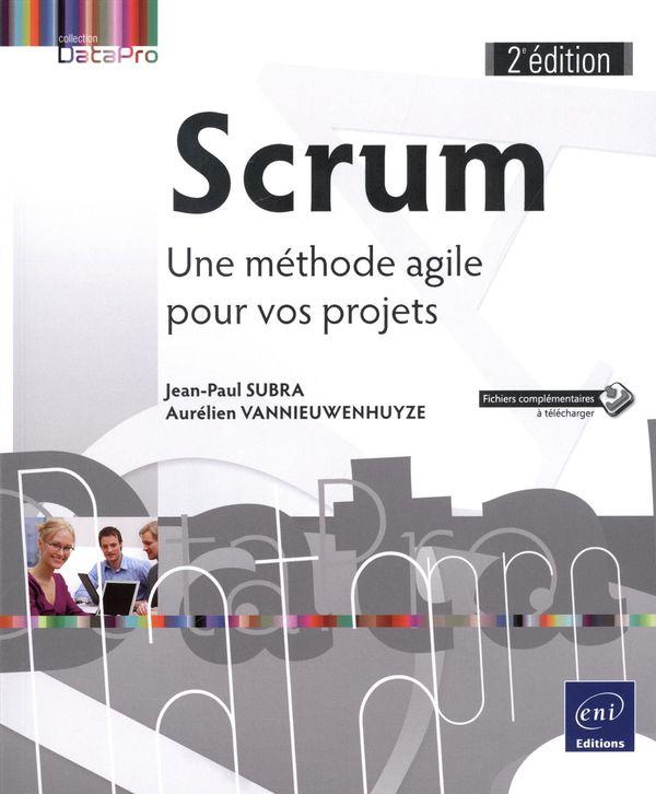 Scrum - Une méthode agile pour vos projets 2e édition