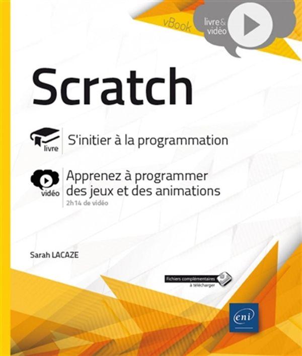 Scratch - S'initier à la programmation - Complément vidéo : programmer des jeux et des animations