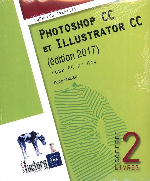 Photoshop CC et Illustrator édition 2017
