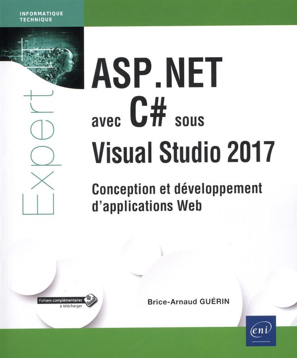 ASP.NET avec C# sous Visual Studio 2017 : Conception et développement d'applications Web