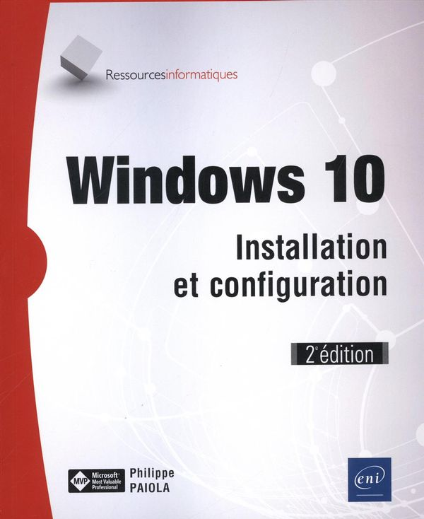 Windows 10 - Installation et configuration 2e édition