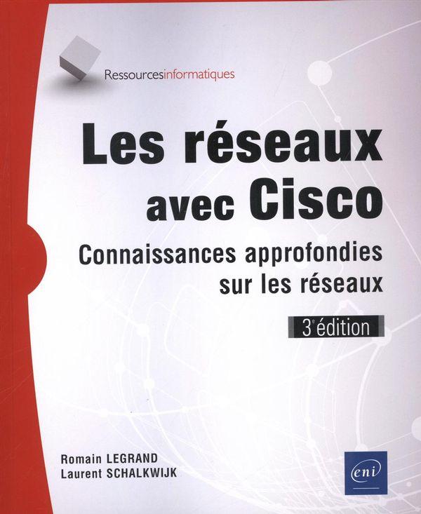 Les réseaux avec Cisco : Connaissances approfondies sur les réseaux 3e édition