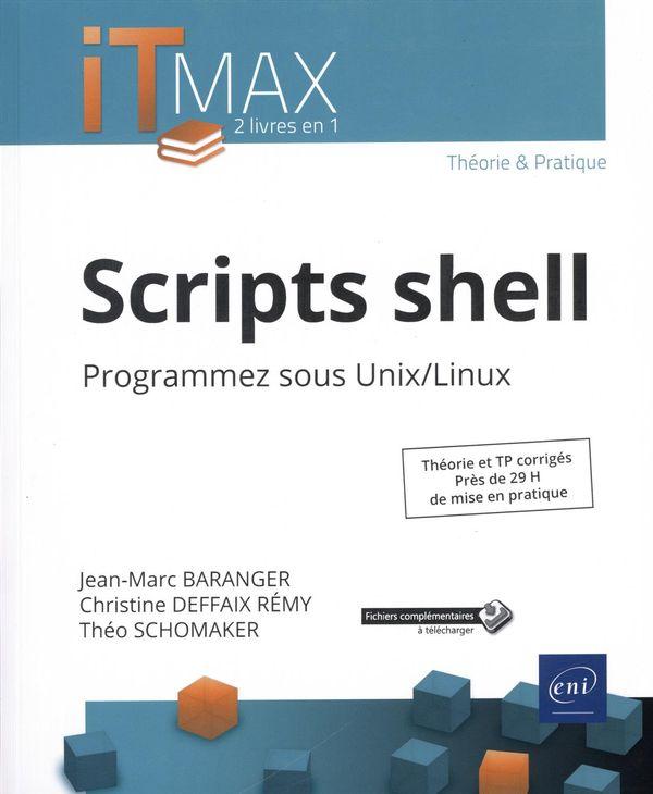 Scripts shell : Programmez sous Unix/Linux