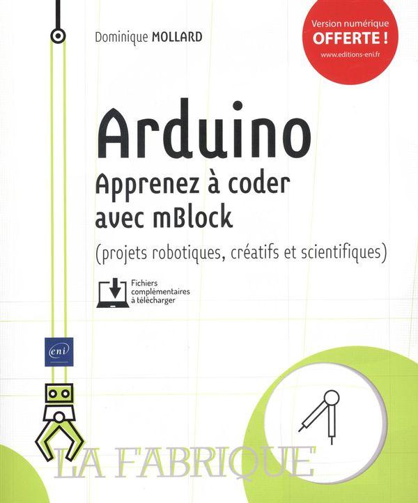 Arduino : Apprenez à coder avec mBlock