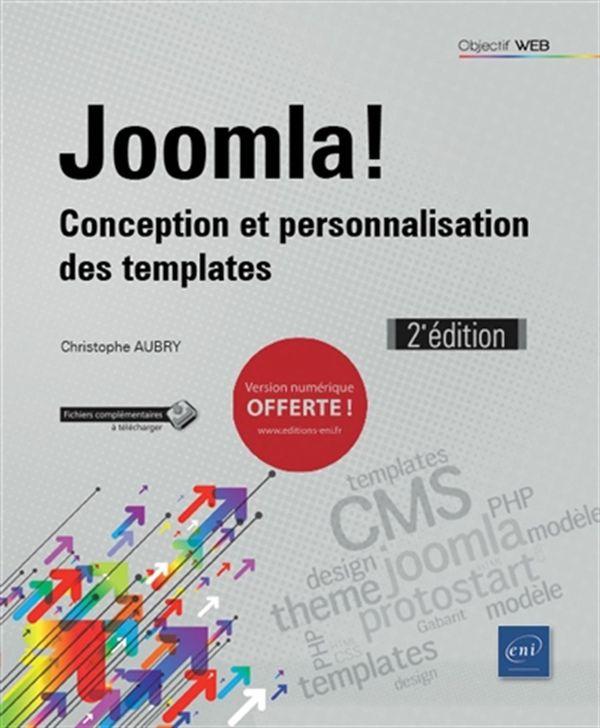 Joomla ! - Conception et personnalisation des templates 2e édition