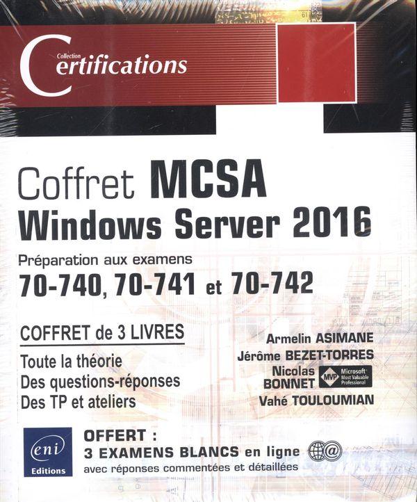 MCSA Windows Server 2016 - Préparation aux examens 70-740, 70-741 et 70-742
