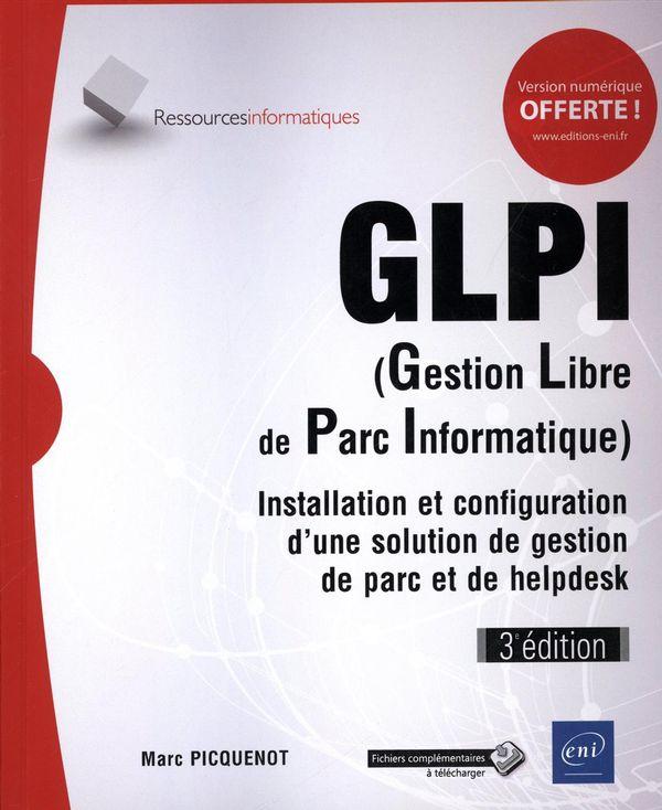 GLPI (Gestion Libre de Parc Informatique)... 3e édition