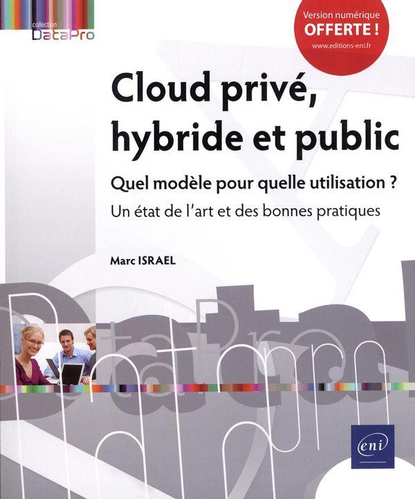 Cloud privé, hybride et public : Quel modèle pour quelle utilisation ?