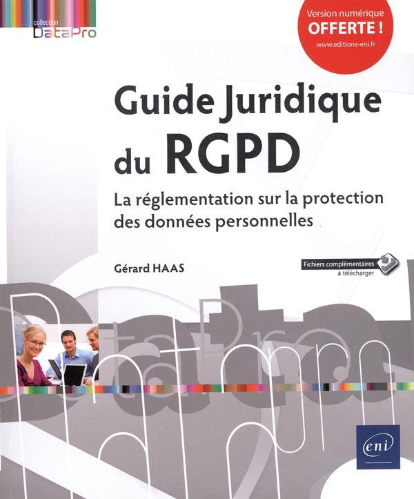 Guide juridique du RGPD : La réglementation sur la protection des données personnelles