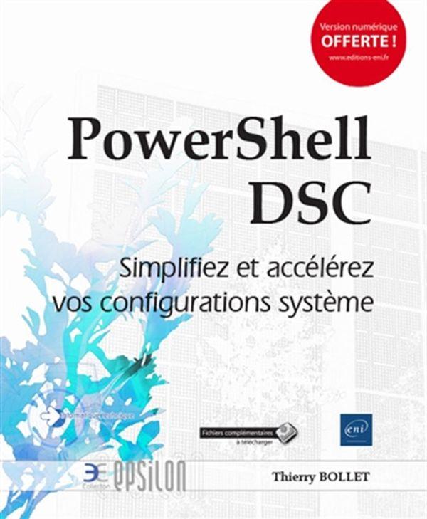 PowerShell DSC - Simplifiez et accélérez vos configurations système