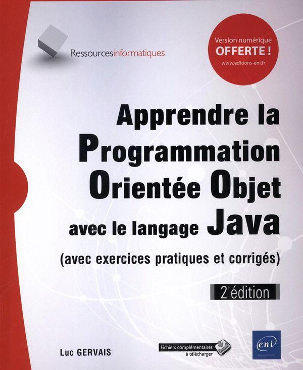 Apprendre Programmation Orientée Objet avec le langage Java (exercices pratiques et corrigés) 2e édi