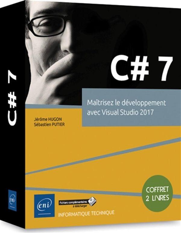 C# 7 - Maîtrisez le développement avec Visual Studio 2017