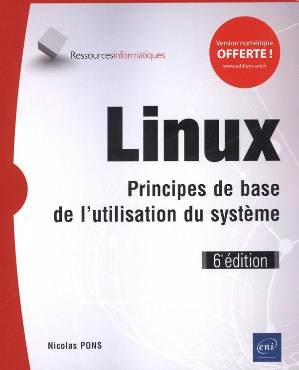Linux : Principes de base de l'utilisation du système 6e édition