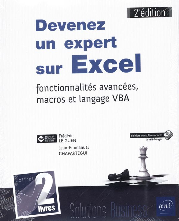 Devenez un expert sur Excel : Fonctionnalités avancées, macros et langage VBA 2e édition