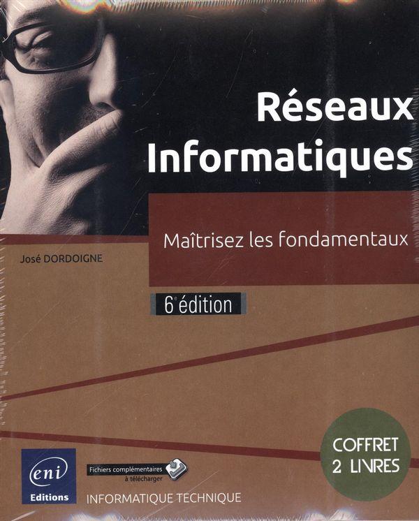 Réseaux informatiques : Maîtrisez les fondamentaux 6e édition