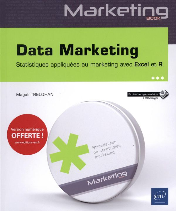 Data Marketing : Statistiques appliquées au marketing avec Excel et R