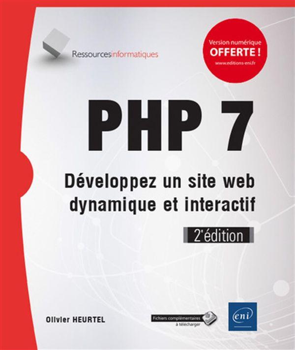 PHP 7 - Développez un site web dynamique et interactif 2e édition