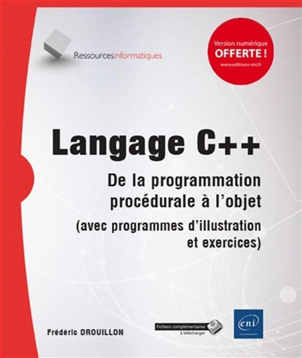 Langage C++ - L'héritage du C et la programmation orientée objet