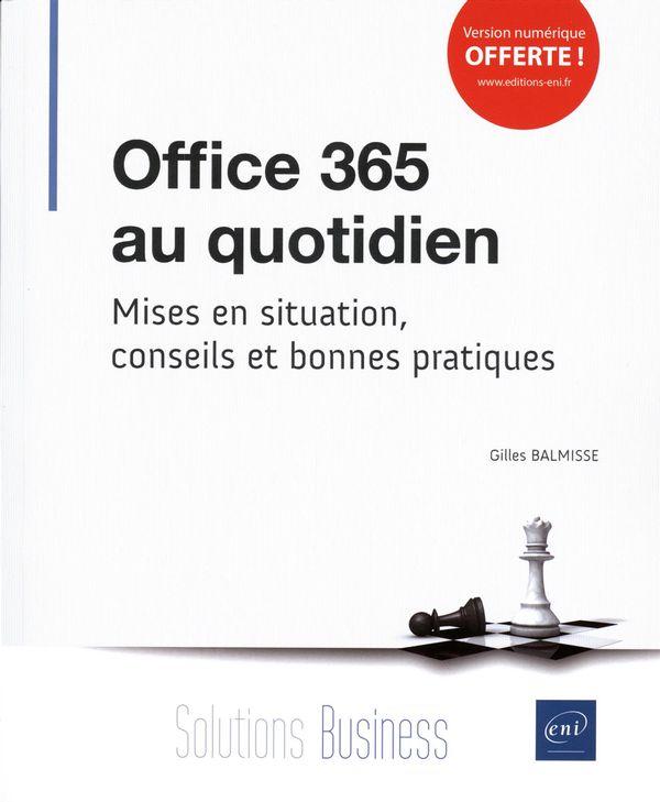 Office 365 au quotidien - Mise en situation, conseils et bonnes pratiques