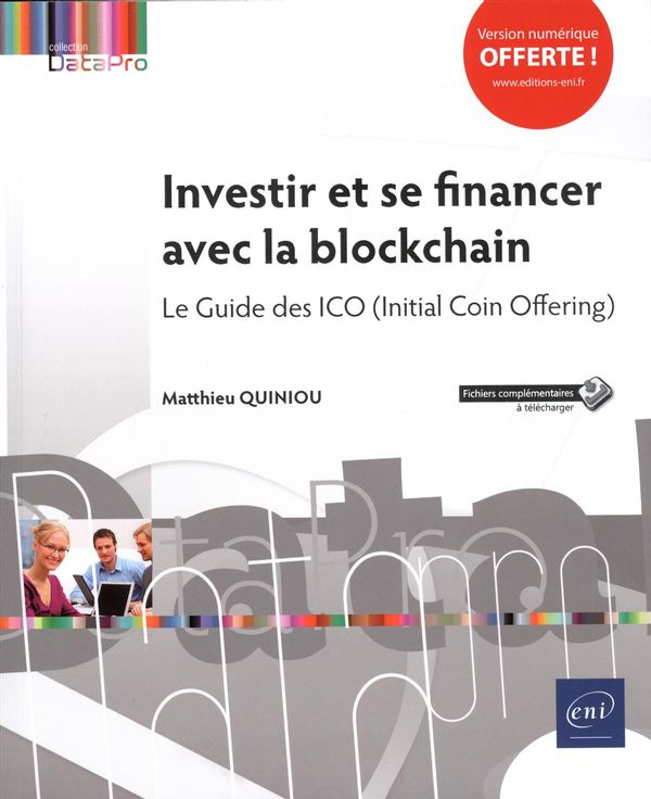 Investir et se financer avec la blockchain - Le Guide des ICO (Initial Coin Offering)