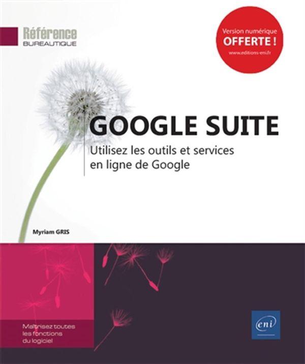 Google Suite - Utilisez les outils et services en ligne de Google