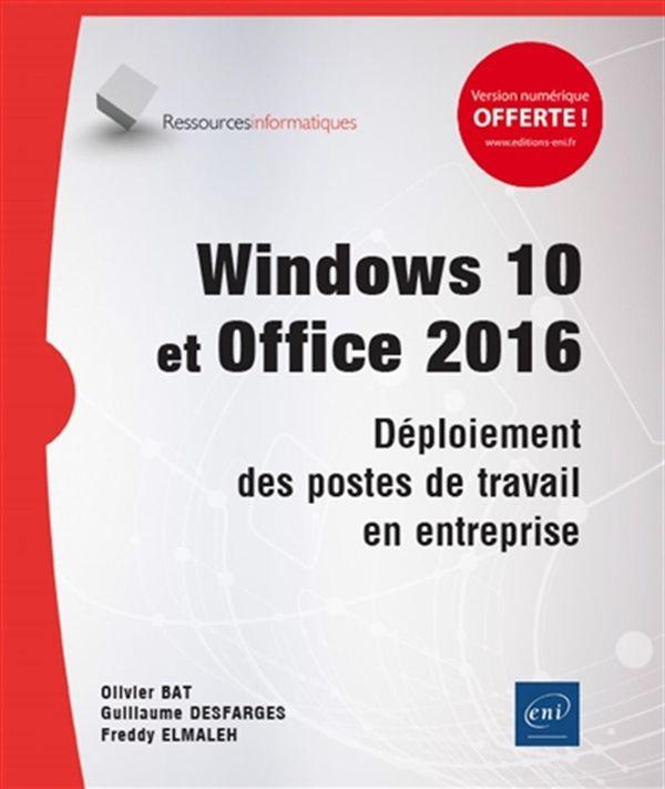 Windows 10 et Office 2016 - Déploiement des postes de travail en entreprise