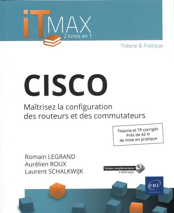 CISCO - Maîtrisez la configuration des routeurs et des commutateurs