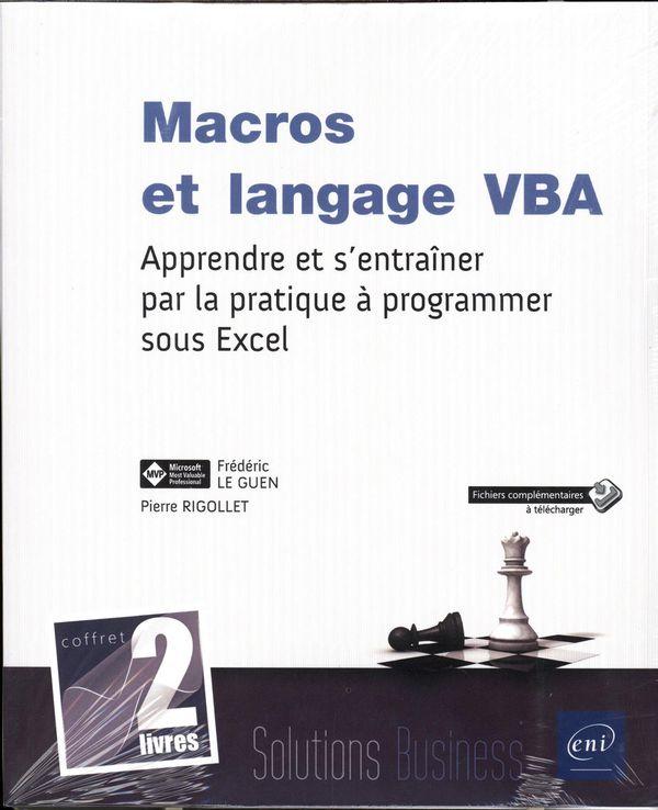 Macros et langage VBA - Apprendre et s'entraîner par la pratique à programmer sous Excel