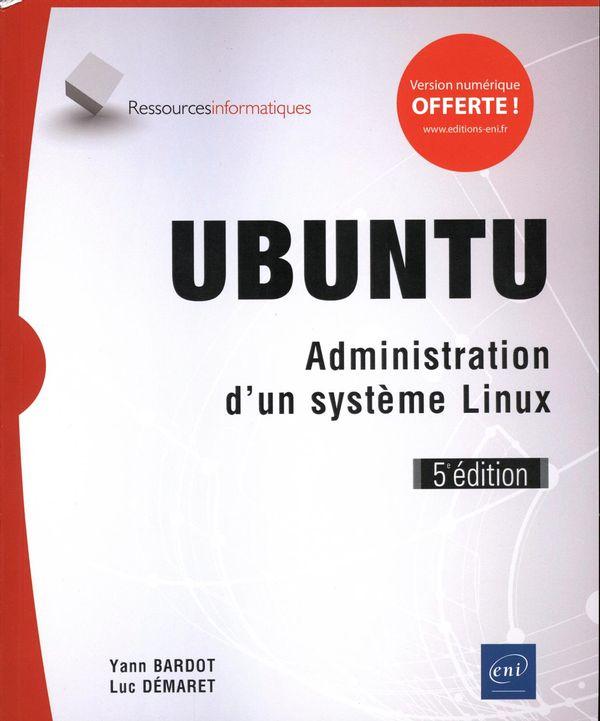 Ubuntu - Administration d'un système Linux 5e édition