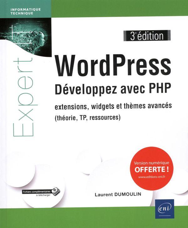 WordPress - Développez avec PHP - extensions, widgets et thèmes avancés 3e édition