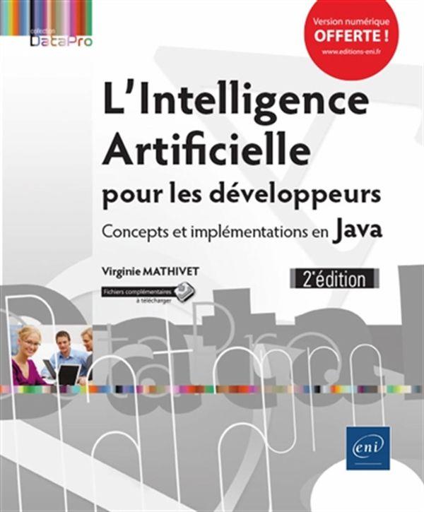 L'Intelligence Artificielle pour les développeurs : Concepts et implémentations en Java 2e édition