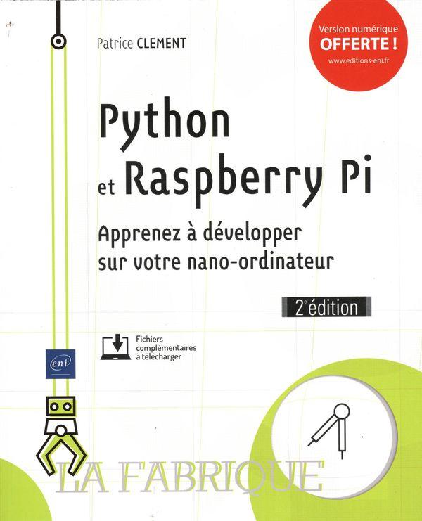 Python et Raspberry Pi - Apprenez à développer sur votre nano-ordinateur 2e édition