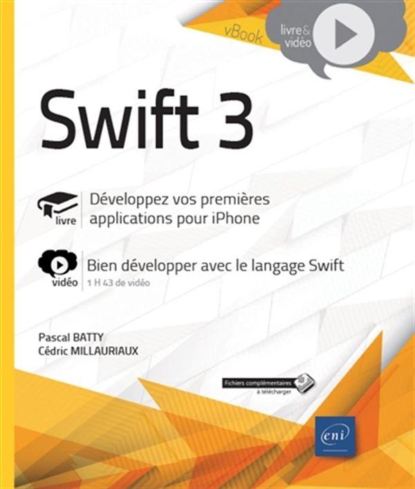Swift 3 - Développez vos premières applications pour iPhone