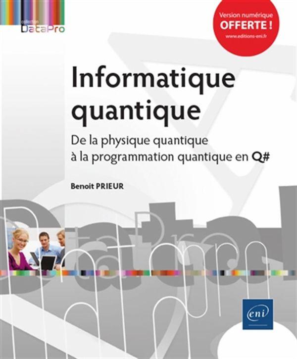 Informatique quantique : De la physique quantique à la programmation quantique en Q#
