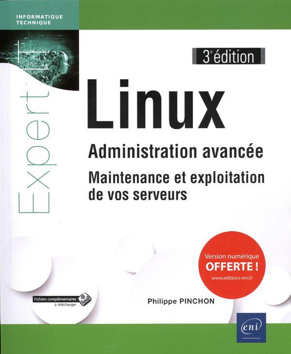 Linux - Administration avancée : Maintenance et exploitation de vos serveurs 3e édition