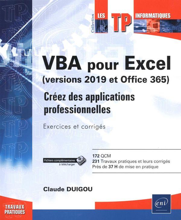 VBA pour Excel (version 2019 et Office 365)  Créez des applications professionnelles