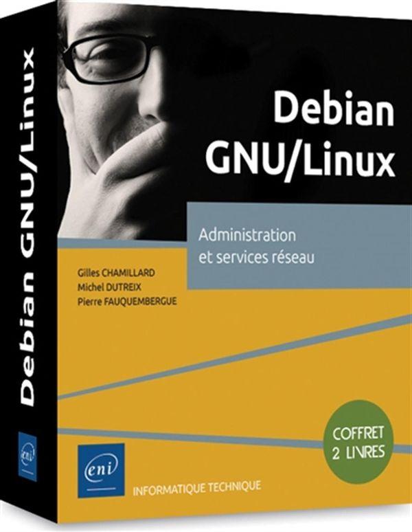 Debian GNU/Linux - Administration et services réseau