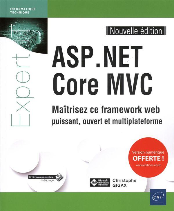ASP.NET Core MVC - Maîtrisez ce frameworks web puissant, ouvert et multiplateforme N.E.