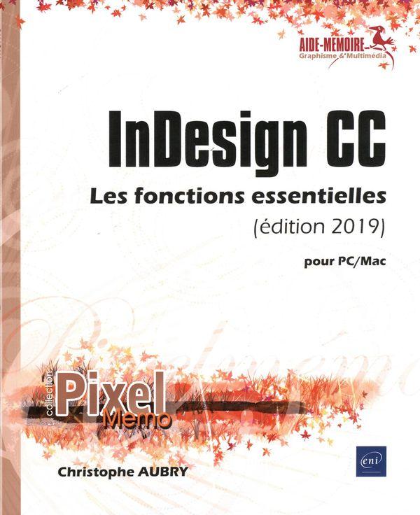InDesign CC pour PC/Mac (édi 2019) - Les fonctions essentielles