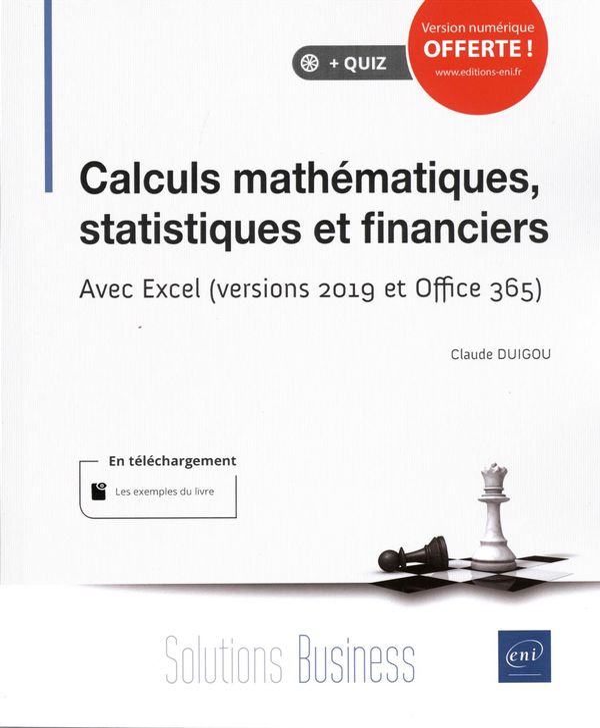 Calculs mathématiques, statistiques et financiers - Avec Excel (vercions 2019 et Office 365)