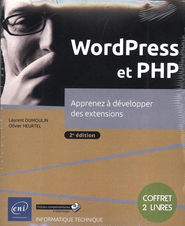 WordPress et PHP - Apprenez à développer des extensions 2e édition