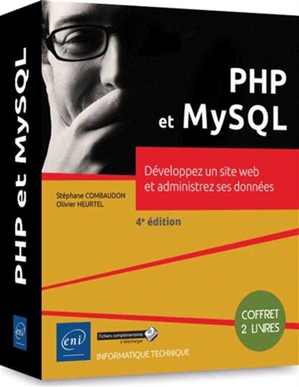PHP et MySQL - Développez un site web et administrez ses données 4e édition